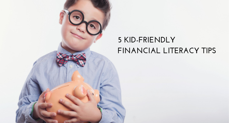 5 Kid-Friendly Financial Literacy Tips