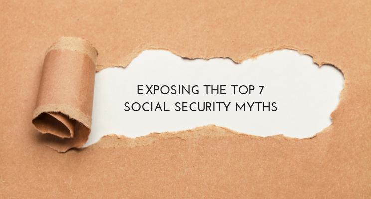 Exposing the Top 7 Social Security Myths