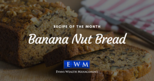 Recipe of the Month: Banana Nut Bread (Nuts Optional)
