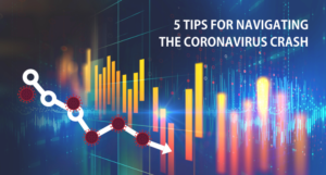 5 Tips for Navigating the Coronavirus Crash